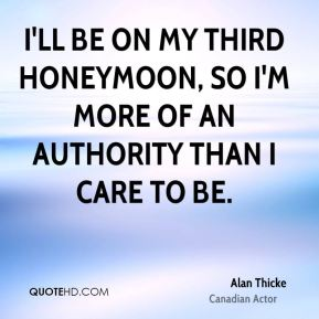I'll be on my third honeymoon, so I'm more of an authority than I care to be.