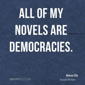 All of my novels are democracies.