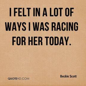 Beckie Scott - I felt in a lot of ways I was racing for her today.