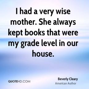 I had a very wise mother. She always kept books that were my grade level in our house.