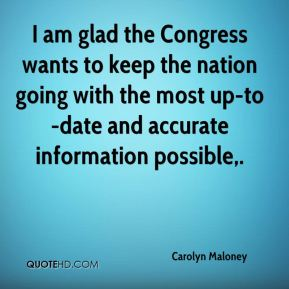 I am glad the Congress wants to keep the nation going with the most up-to-date and accurate information possible.