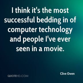 I think it's the most successful bedding in of computer technology and people I've ever seen in a movie.