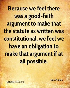 Dan Mullen - Because we feel there was a good-faith argument to make that the statute as written was constitutional, we feel we have an obligation to make that argument if at all possible.