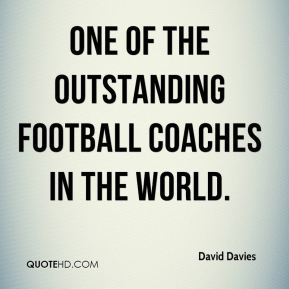 one of the outstanding football coaches in the world.