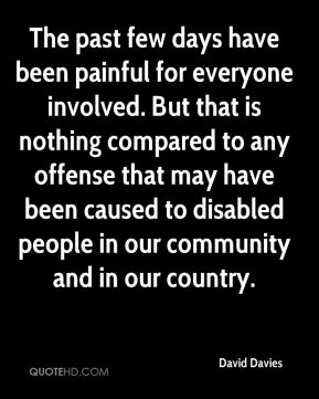 The past few days have been painful for everyone involved. But that is nothing compared to any offense that may have been caused to disabled people in our community and in our country.