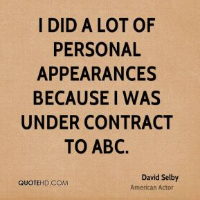 David Selby - I did a lot of personal appearances because I was under contract to ABC.