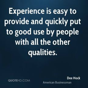 Experience is easy to provide and quickly put to good use by people with all the other qualities.