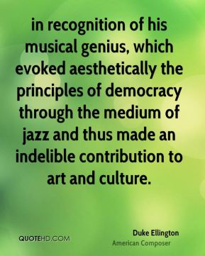 Duke Ellington - in recognition of his musical genius, which evoked aesthetically the principles of democracy through the medium of jazz and thus made an indelible contribution to art and culture.