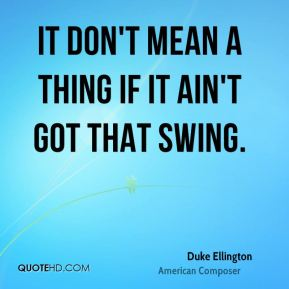 Duke Ellington - It Don't Mean a Thing If It Ain't Got That Swing.