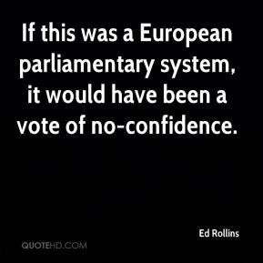 Ed Rollins - If this was a European parliamentary system, it would have been a vote of no-confidence.
