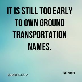 It is still too early to own ground transportation names.