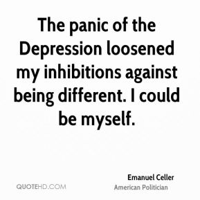 The panic of the Depression loosened my inhibitions against being different. I could be myself.