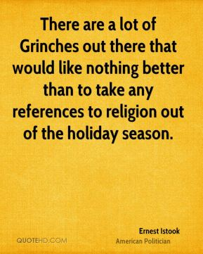 There are a lot of Grinches out there that would like nothing better than to take any references to religion out of the holiday season.