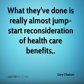 Gary Chaison - What they've done is really almost jump-start reconsideration of health care benefits.