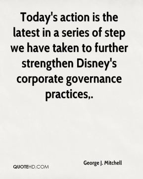 George J. Mitchell - Today's action is the latest in a series of step we have taken to further strengthen Disney's corporate governance practices.
