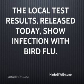 The local test results, released today, show infection with bird flu.