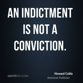 An indictment is not a conviction.