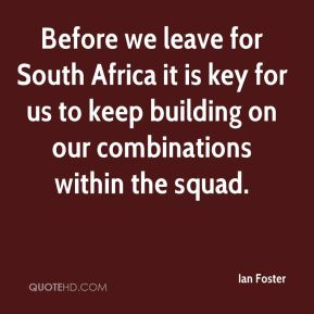 Before we leave for South Africa it is key for us to keep building on our combinations within the squad.