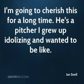 Ian Snell - I'm going to cherish this for a long time. He's a pitcher I grew up idolizing and wanted to be like.
