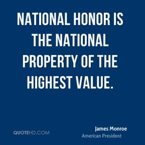 National honor is the national property of the highest value.