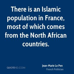 There is an Islamic population in France, most of which comes from the North African countries.