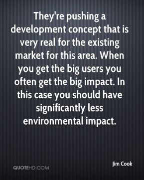 They're pushing a development concept that is very real for the existing market for this area. When you get the big users you often get the big impact. In this case you should have significantly less environmental impact.