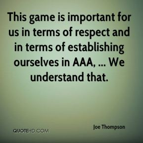 This game is important for us in terms of respect and in terms of establishing ourselves in AAA, ... We understand that.