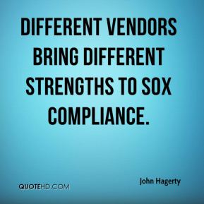 John Hagerty  - Different vendors bring different strengths to SOX compliance.
