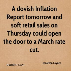 Jonathan Loynes  - A dovish Inflation Report tomorrow and soft retail sales on Thursday could open the door to a March rate cut.