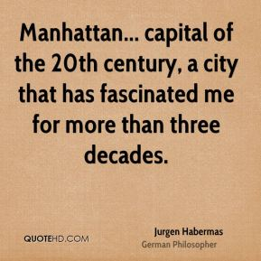 Manhattan... capital of the 20th century, a city that has fascinated me for more than three decades.
