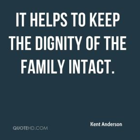 It helps to keep the dignity of the family intact.