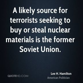 A likely source for terrorists seeking to buy or steal nuclear materials is the former Soviet Union.