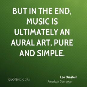 But in the end, music is ultimately an aural art, pure and simple.