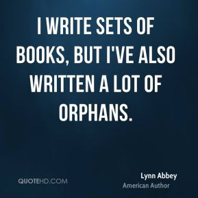 I write sets of books, but I've also written a lot of orphans.