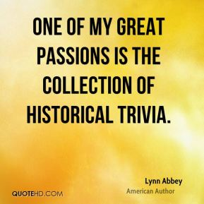 One of my great passions is the collection of historical trivia.