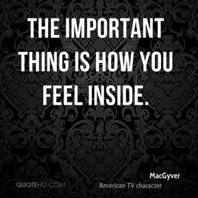 The important thing is how you feel inside.