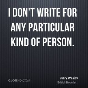 I don't write for any particular kind of person.