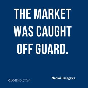 The market was caught off guard.