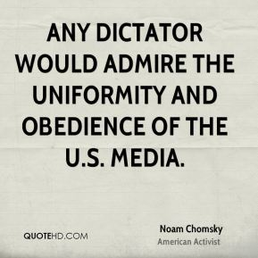 Any dictator would admire the uniformity and obedience of the U.S. media.