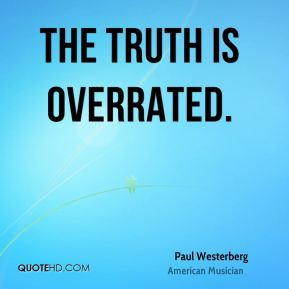 Paul Westerberg - The truth is overrated.