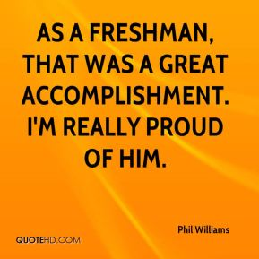 As a freshman, that was a great accomplishment. I'm really proud of him.