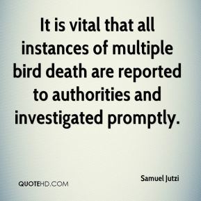 It is vital that all instances of multiple bird death are reported to authorities and investigated promptly.