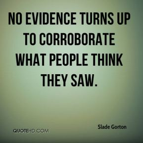 No evidence turns up to corroborate what people think they saw.