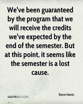 We've been guaranteed by the program that we will receive the credits we've expected by the end of the semester. But at this point, it seems like the semester is a lost cause.
