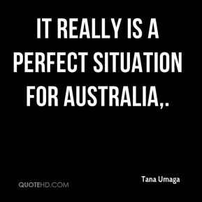 It really is a perfect situation for Australia.