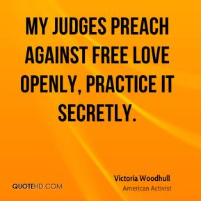 My judges preach against free love openly, practice it secretly.