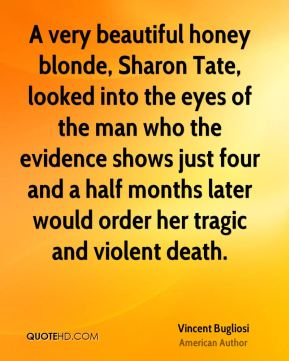 A very beautiful honey blonde, Sharon Tate, looked into the eyes of the man who the evidence shows just four and a half months later would order her tragic and violent death.