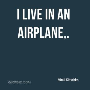 I live in an airplane.
