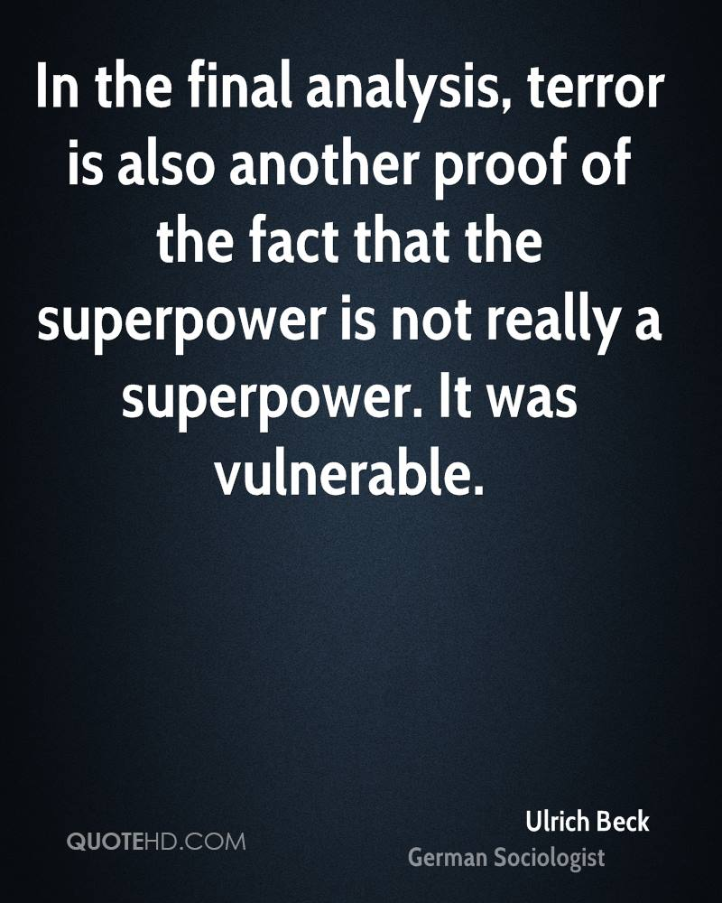 In the final analysis, terror is also another proof of the fact that the superpower is not really a superpower. It was vulnerable.