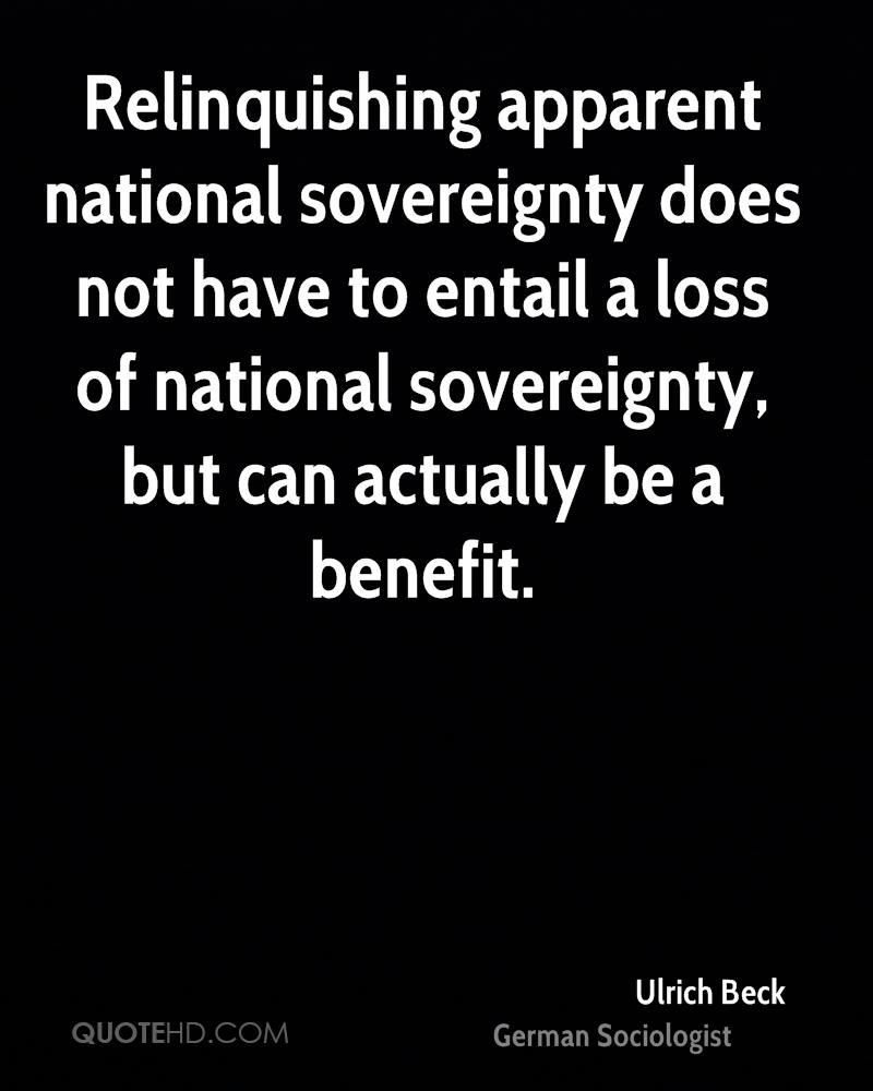 Relinquishing apparent national sovereignty does not have to entail a loss of national sovereignty, but can actually be a benefit.